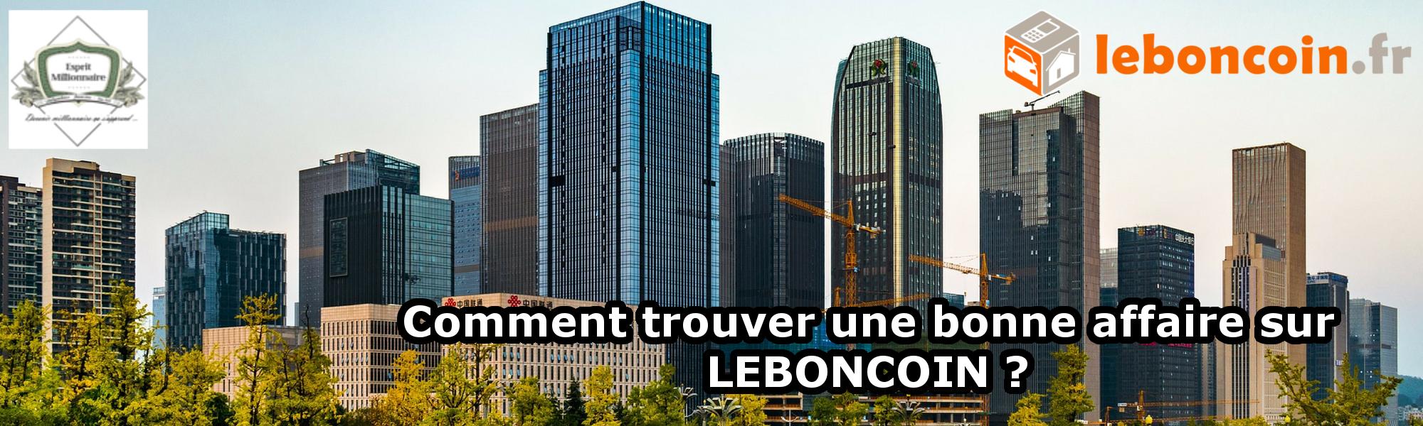 Comment trouver une bonne affaire sur Leboncoin ?