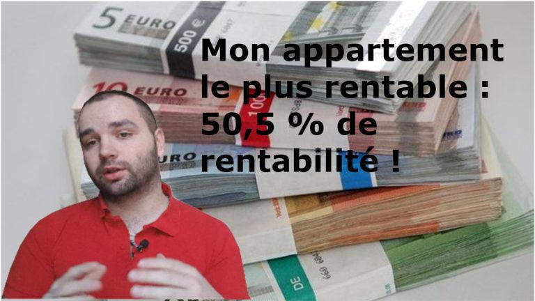 Mon appartement le plus rentable : 50,5 % de rentabilité !