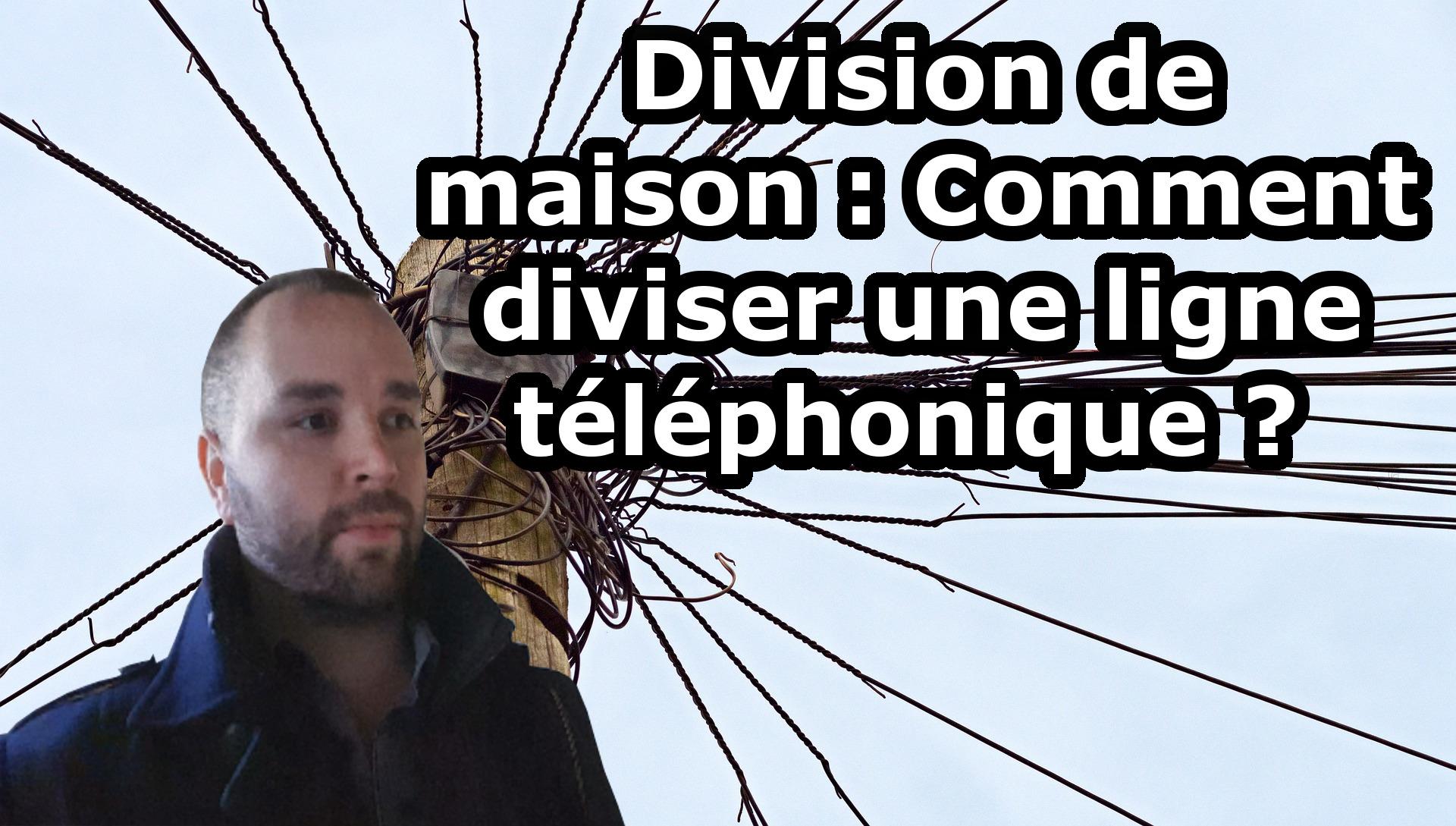 Division de maison : Comment diviser une ligne téléphonique ?