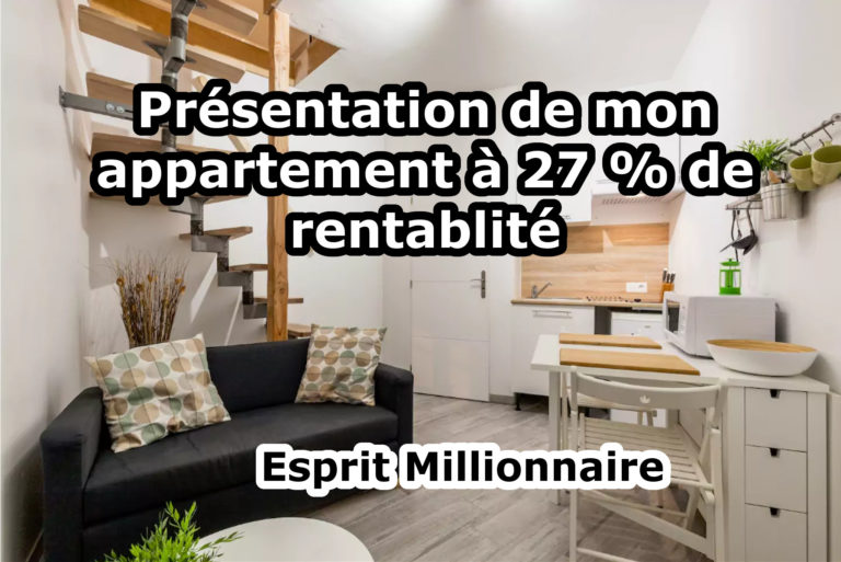 Présentation de mon appartement à 27 % de rentabilité
