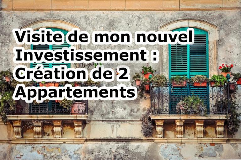 Visite de mon nouvel investissement : Création de 2 appartements