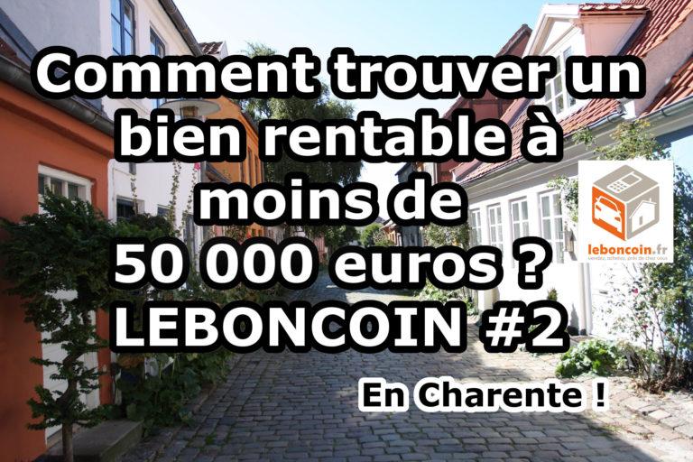 Comment trouver un bien rentable à moins de 50 000 euros ? Leboncoin #2
