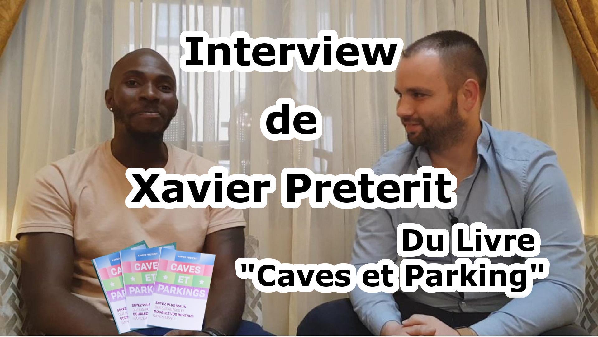 Interview de Xavier Preterit, du livre Caves et Parkings