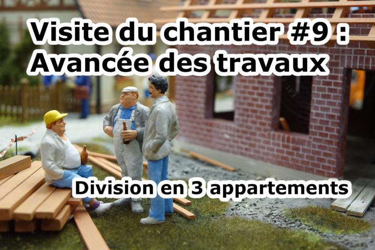 Visite du chantier #9 : avancée des travaux, division en 3 appartements