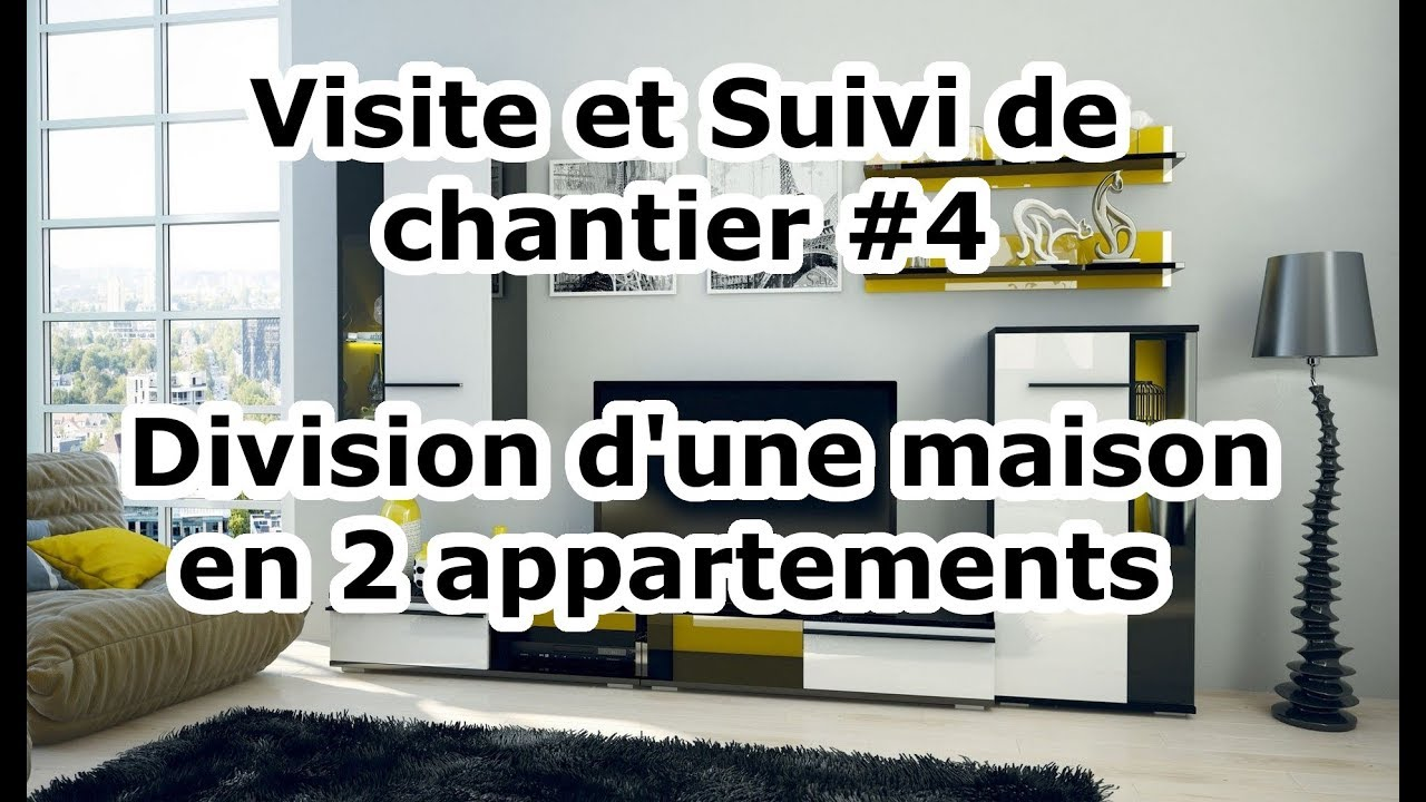 Visite et Suivi de chantier #4 : Division d'une maison en 2 appartements