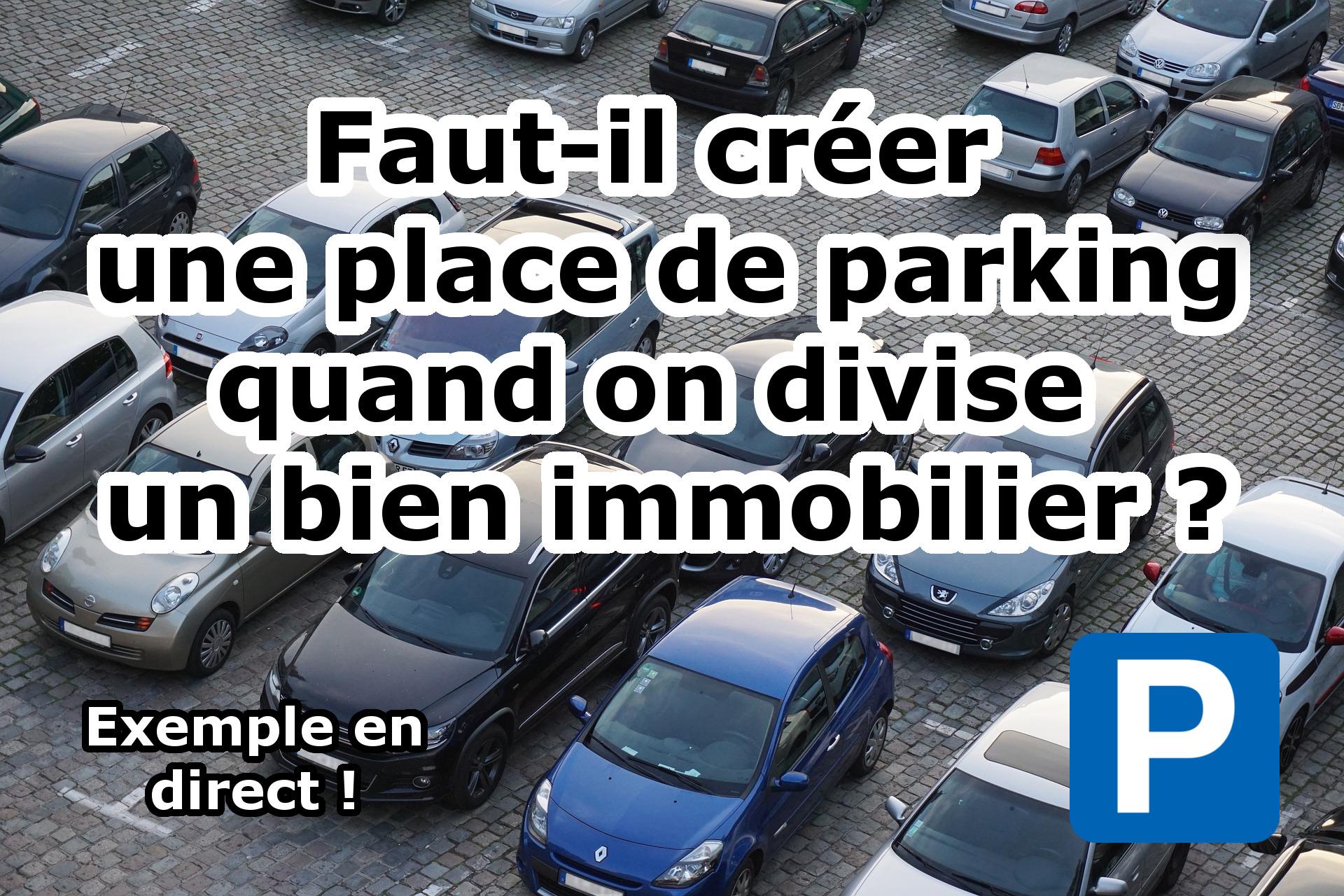Faut-il créer une place de parking quand on divise un bien immobilier ?