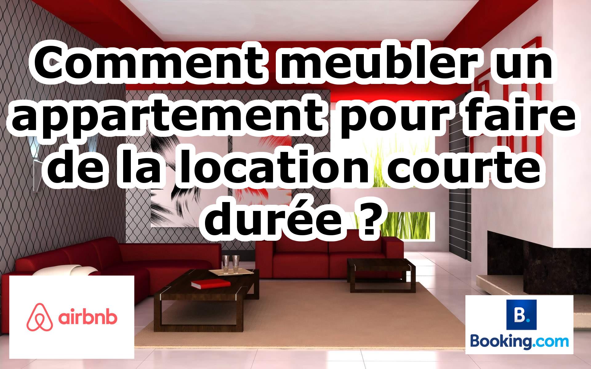 Comment meubler un appartement pour faire de la location courte durée ?