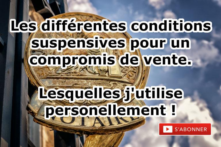 ⌨ Les différentes conditions suspensives pour un compromis de vente !