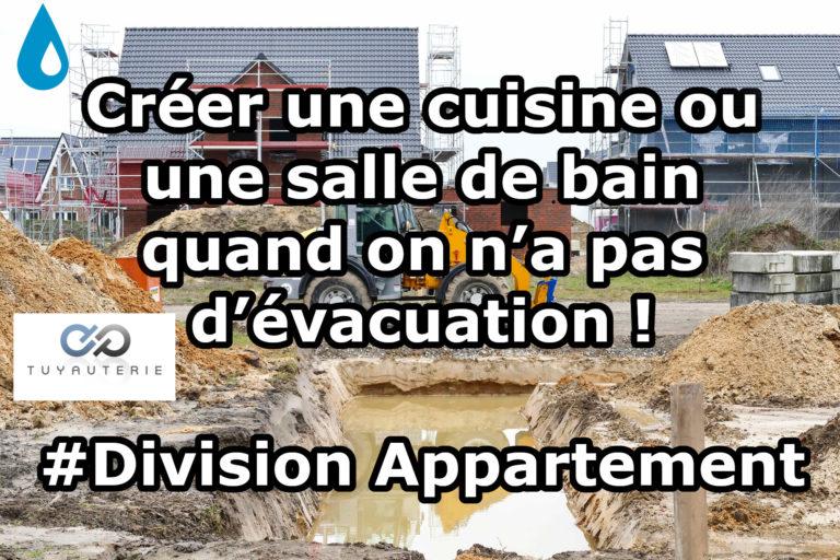 Division d'appartement : Faire une cuisine et une salle de bain quand on a pas d'évacuation !