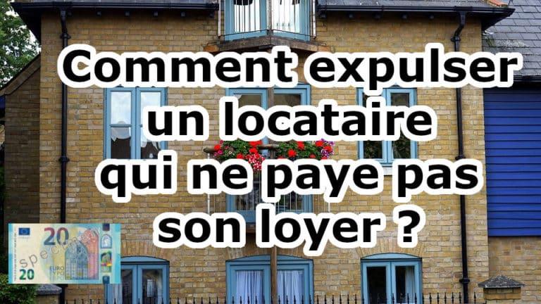 Comment expulser un locataire qui ne paye pas ?
