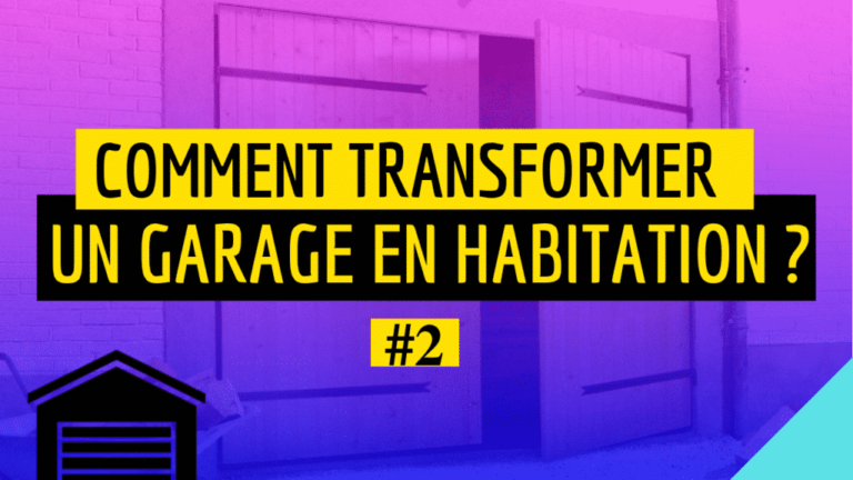 Comment transformer un garage en habitation ?